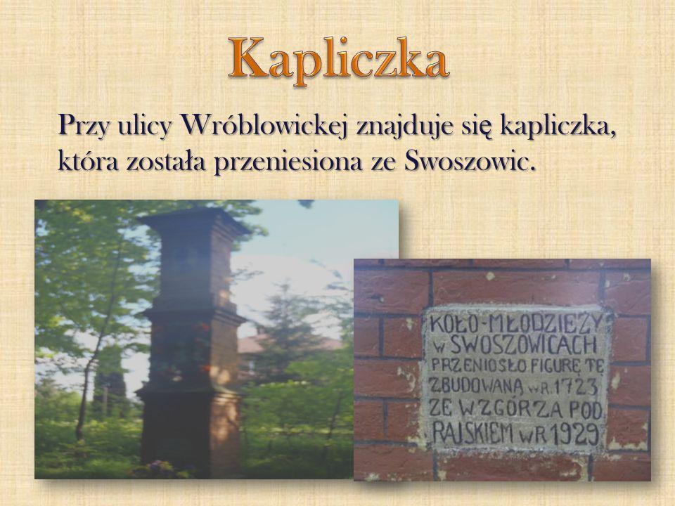 Kapliczka Przy ulicy Wróblowickej znajduje się kapliczka, która została przeniesiona ze Swoszowic.