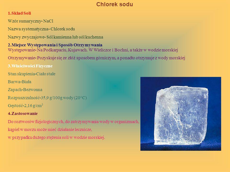 Chlorek sodu 1.Skład Soli Wzór sumaryczny- NaCl