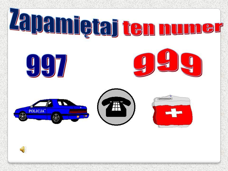 Zapamiętaj ten numer 997 999