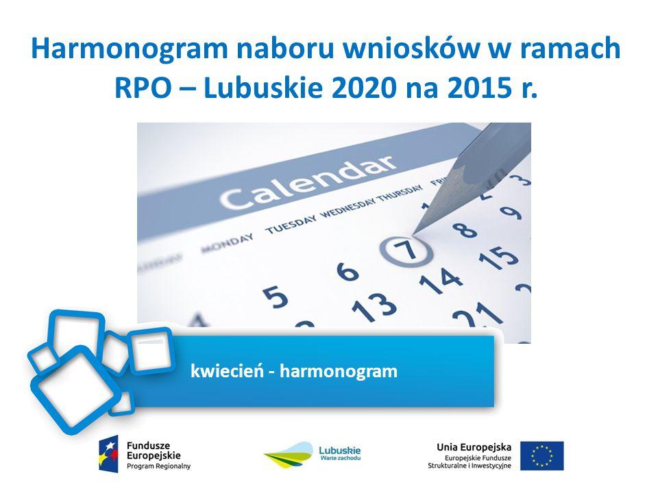 Harmonogram naboru wniosków w ramach RPO – Lubuskie 2020 na 2015 r.