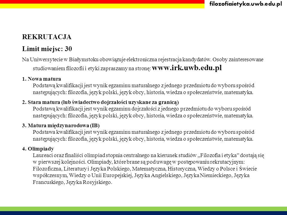 REKRUTACJA Limit miejsc: 30 filozofiaietyka.uwb.edu.pl