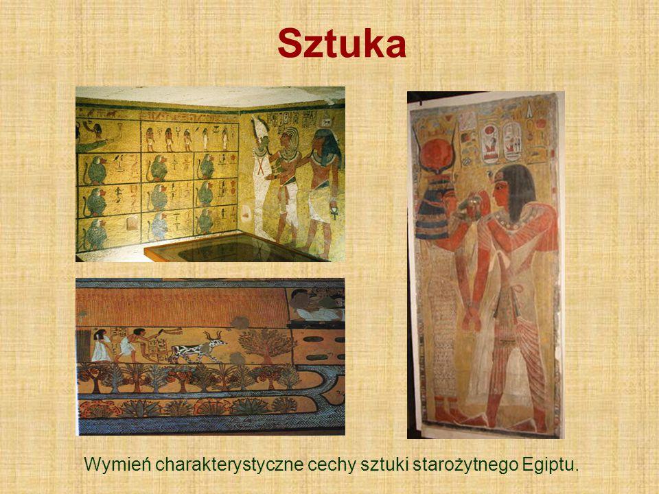 Wymień charakterystyczne cechy sztuki starożytnego Egiptu.