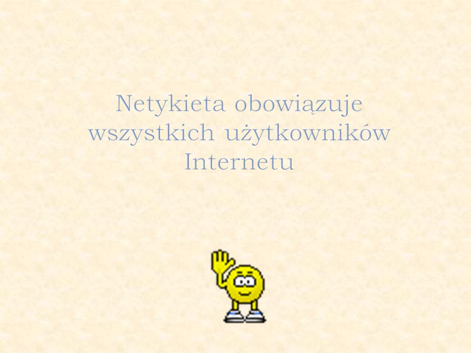 Netykieta obowiązuje wszystkich użytkowników Internetu