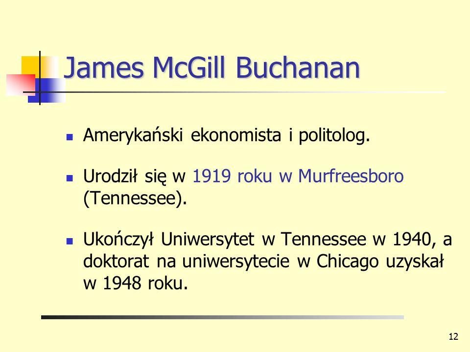 James McGill Buchanan Amerykański ekonomista i politolog.