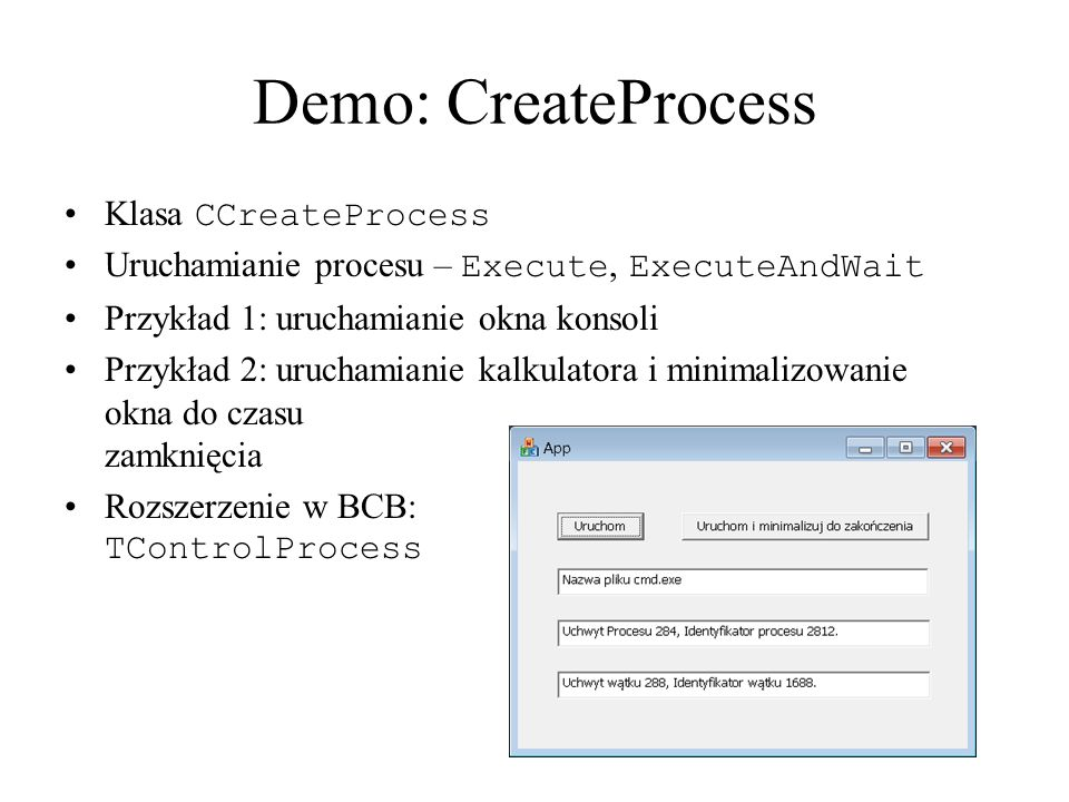 Demo: CreateProcess Klasa CCreateProcess