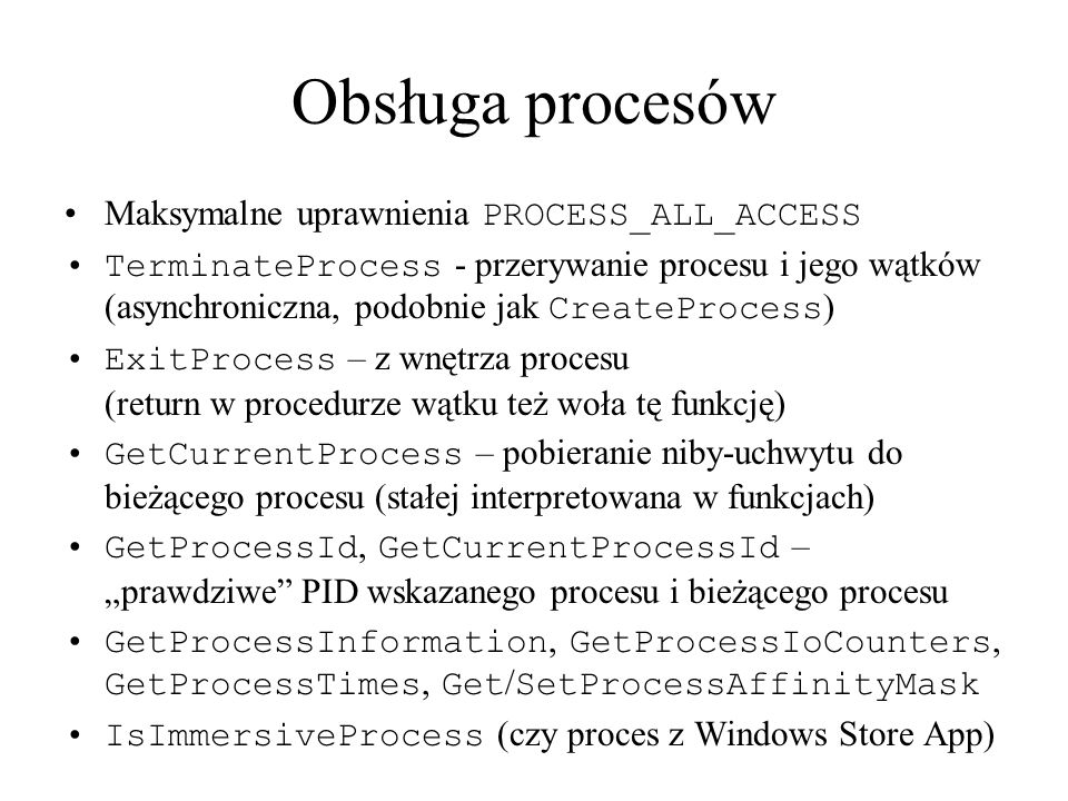 Obsługa procesów Maksymalne uprawnienia PROCESS_ALL_ACCESS