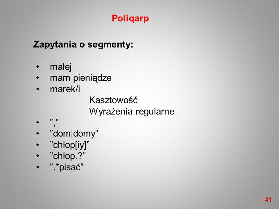Poliqarp Zapytania o segmenty: małej mam pieniądze marek/i Kasztowość
