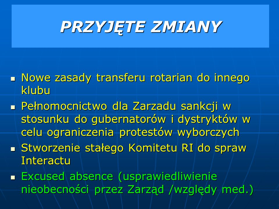 PRZYJĘTE ZMIANY Nowe zasady transferu rotarian do innego klubu