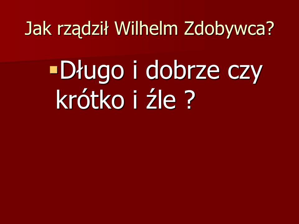 Jak rządził Wilhelm Zdobywca