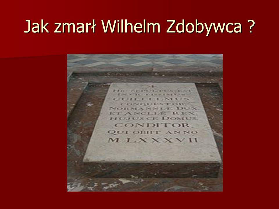 Jak zmarł Wilhelm Zdobywca