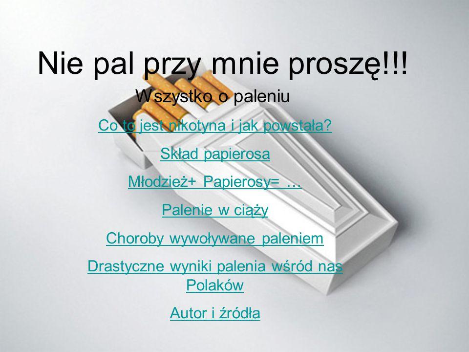 Nie pal przy mnie proszę!!!