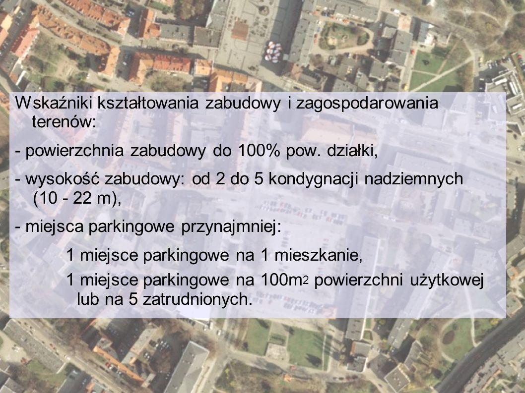 Wskaźniki kształtowania zabudowy i zagospodarowania terenów: