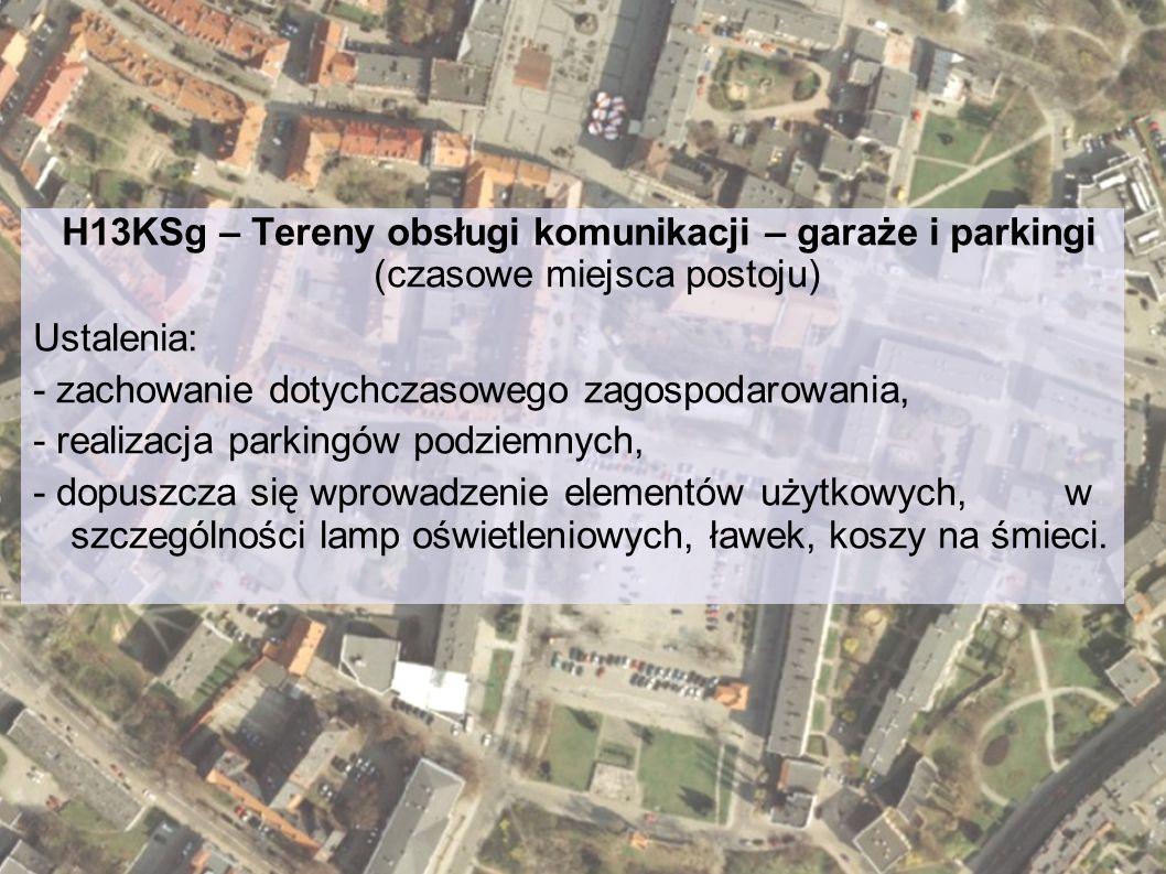 H13KSg – Tereny obsługi komunikacji – garaże i parkingi (czasowe miejsca postoju)