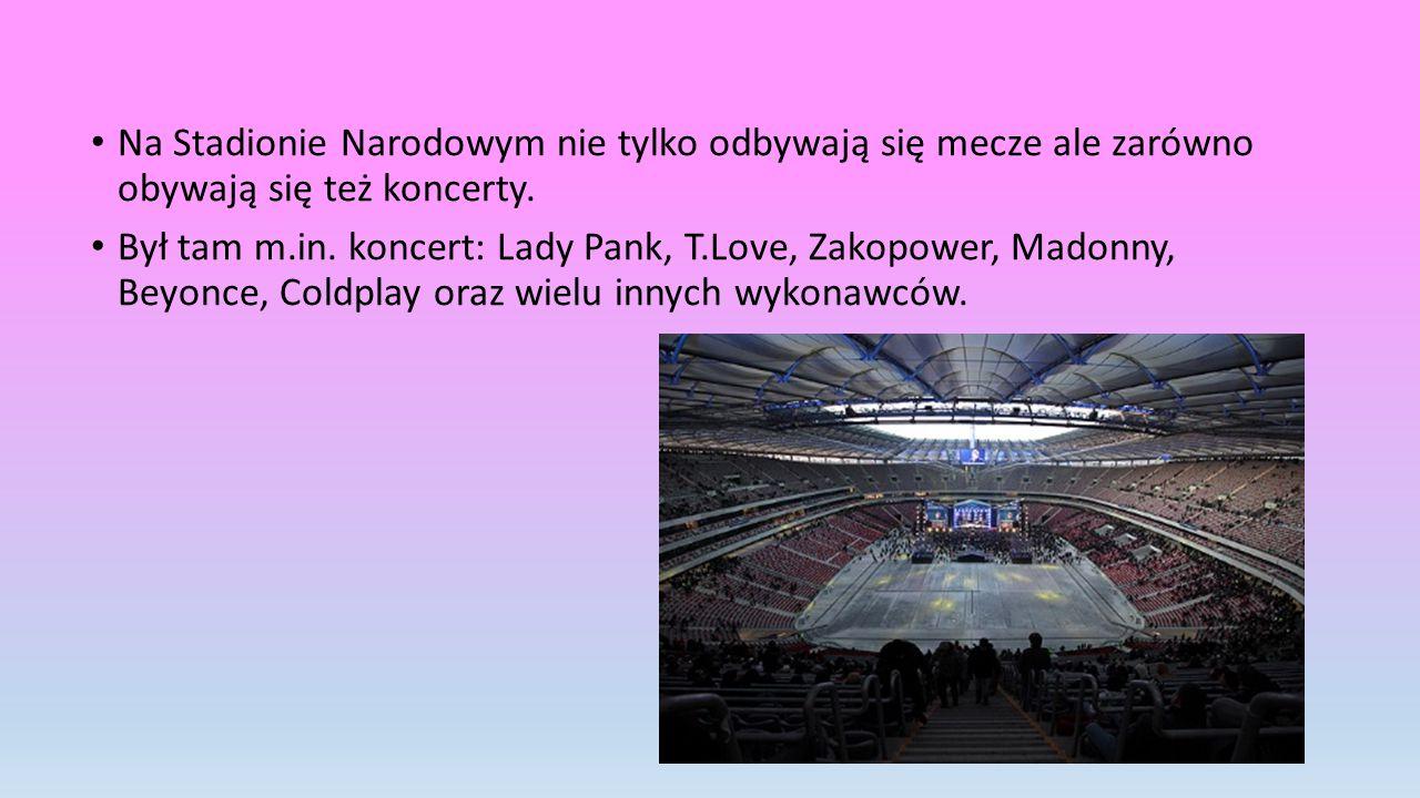 Na Stadionie Narodowym nie tylko odbywają się mecze ale zarówno obywają się też koncerty.