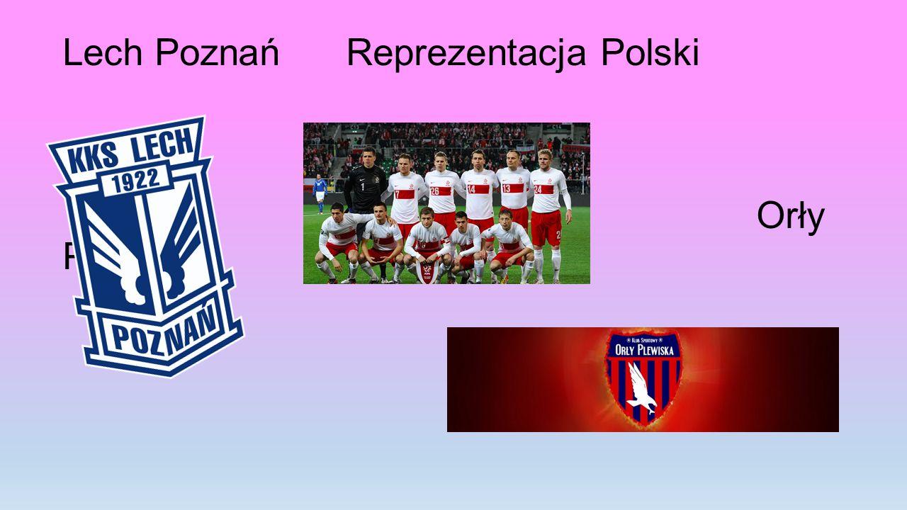 Lech Poznań Reprezentacja Polski Orły Plewiska