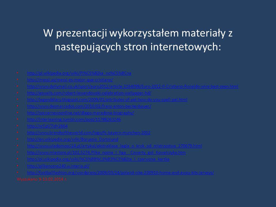 W prezentacji wykorzystałem materiały z następujących stron internetowych: