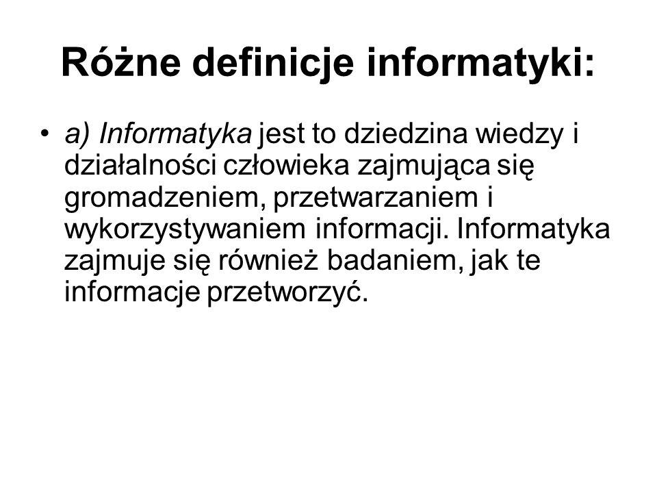Różne definicje informatyki: