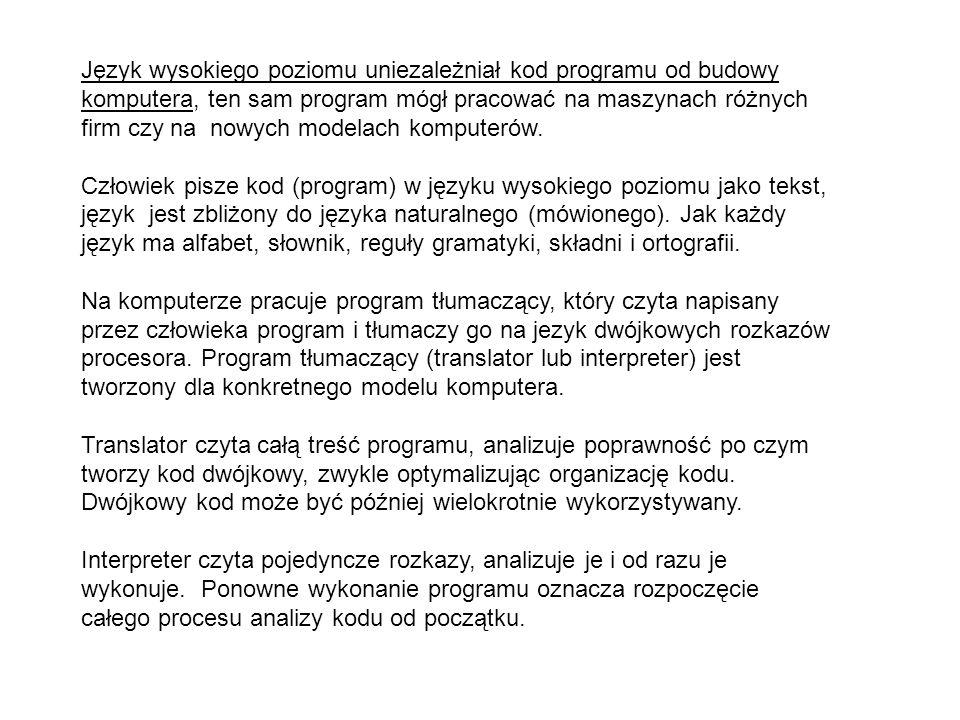 Język wysokiego poziomu uniezależniał kod programu od budowy