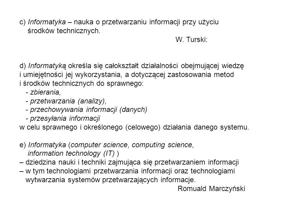 c) Informatyka – nauka o przetwarzaniu informacji przy użyciu