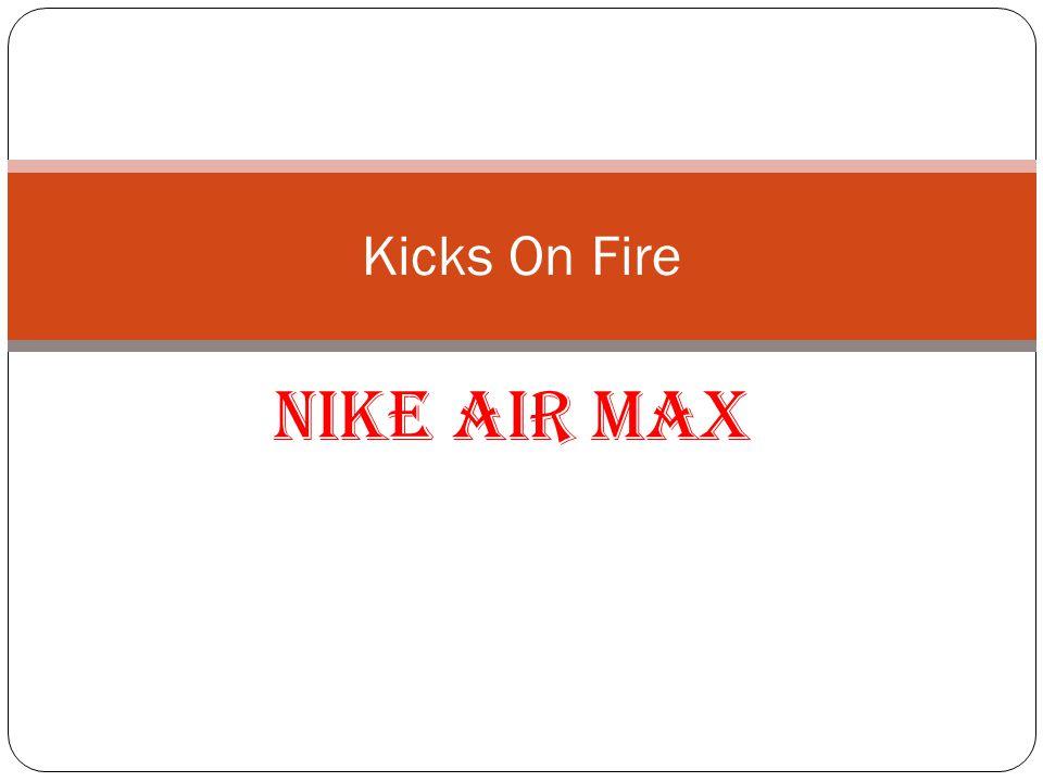 Kicks On Fire NIKE AIR MAX