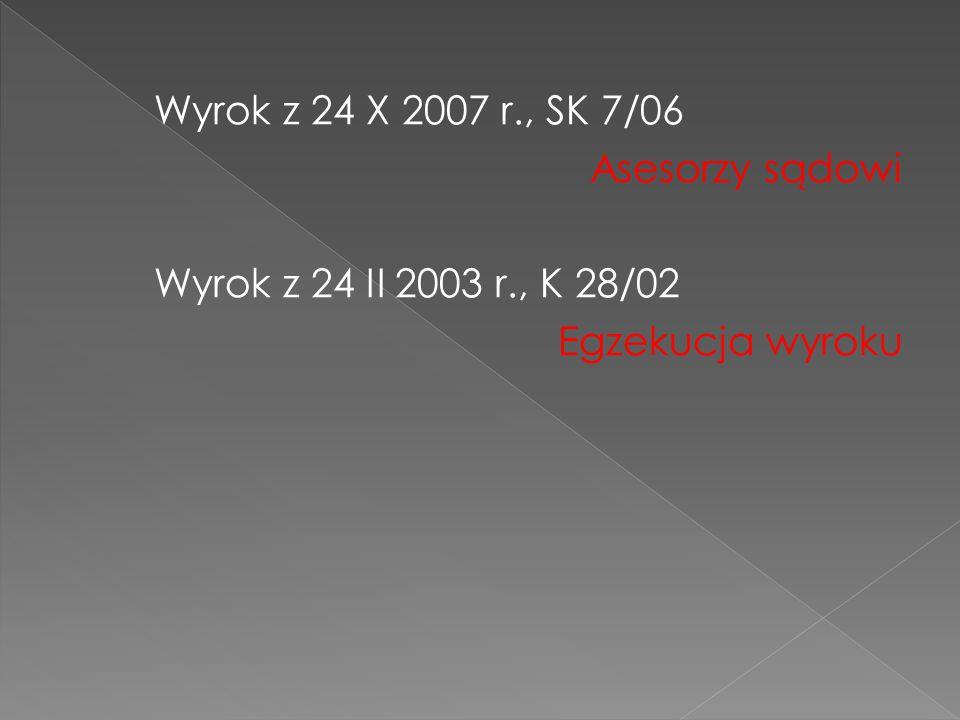 Wyrok z 24 X 2007 r. , SK 7/06 Asesorzy sądowi Wyrok z 24 II 2003 r