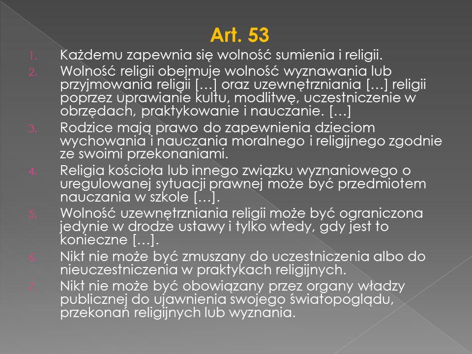 Art. 53 Każdemu zapewnia się wolność sumienia i religii.