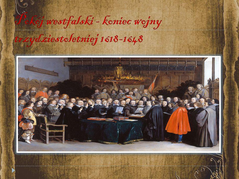 Pokój westfalski - koniec wojny trzydziestoletniej 1618-1648