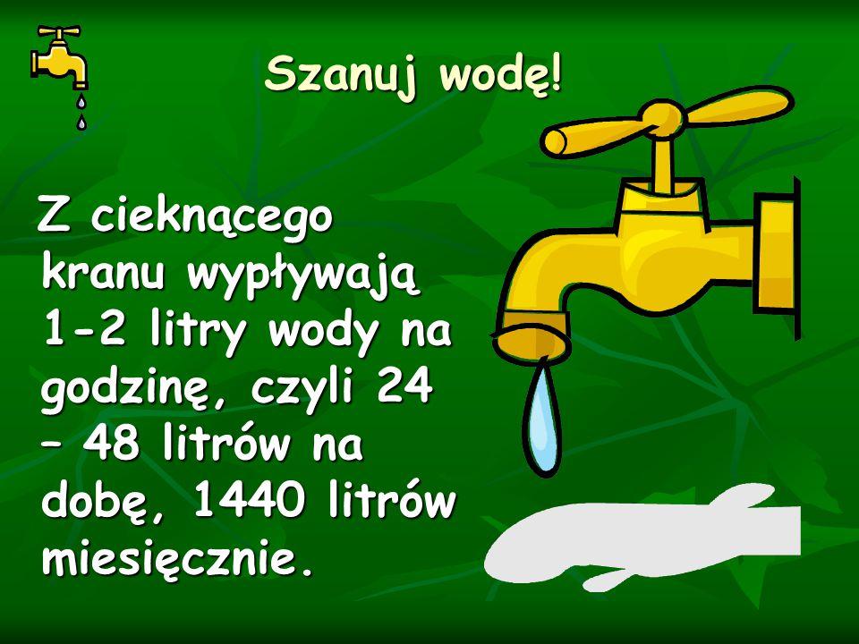 Szanuj wodę.