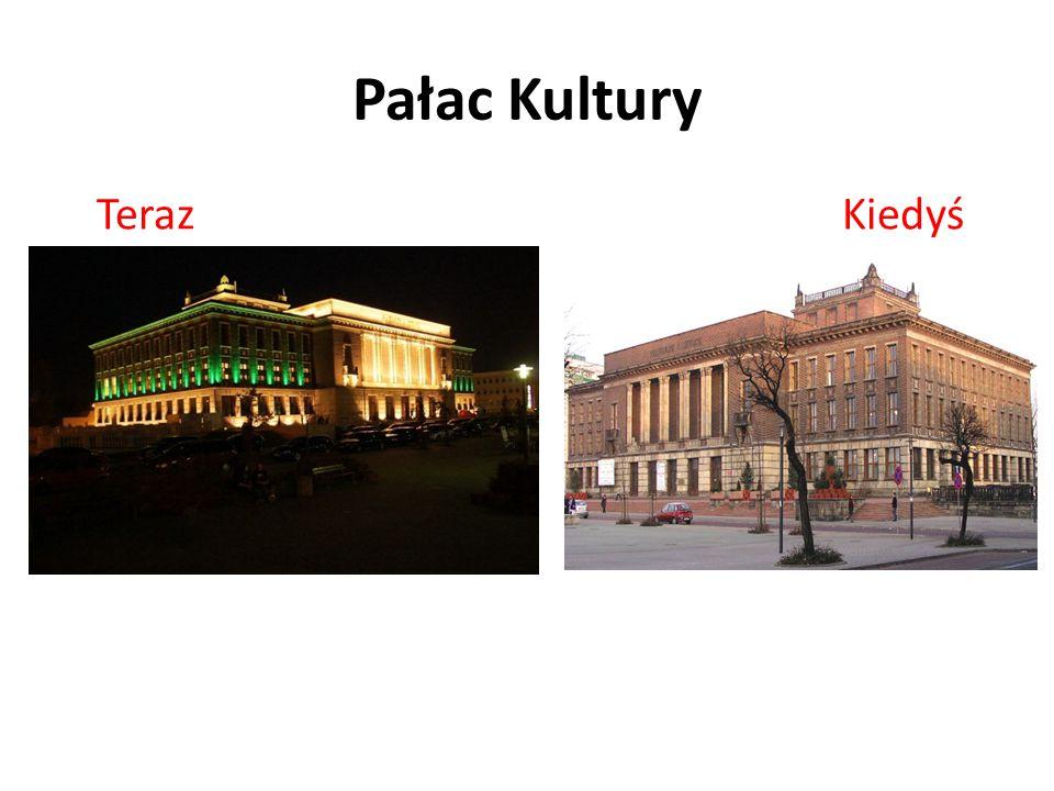 Pałac Kultury Teraz Kiedyś