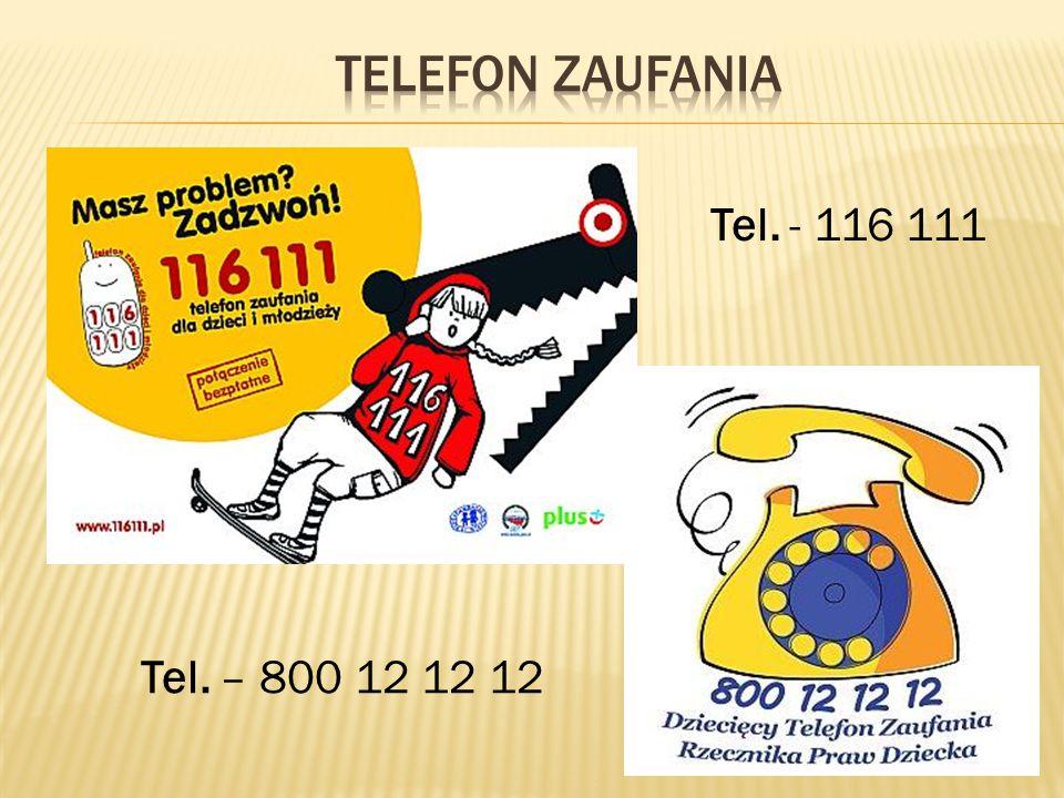 Telefon zaufania Tel. - 116 111 Tel. – 800 12 12 12