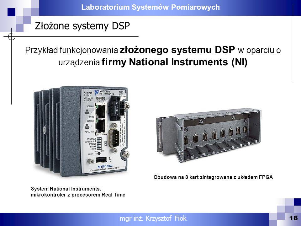 Złożone systemy DSP Przykład funkcjonowania złożonego systemu DSP w oparciu o urządzenia firmy National Instruments (NI)