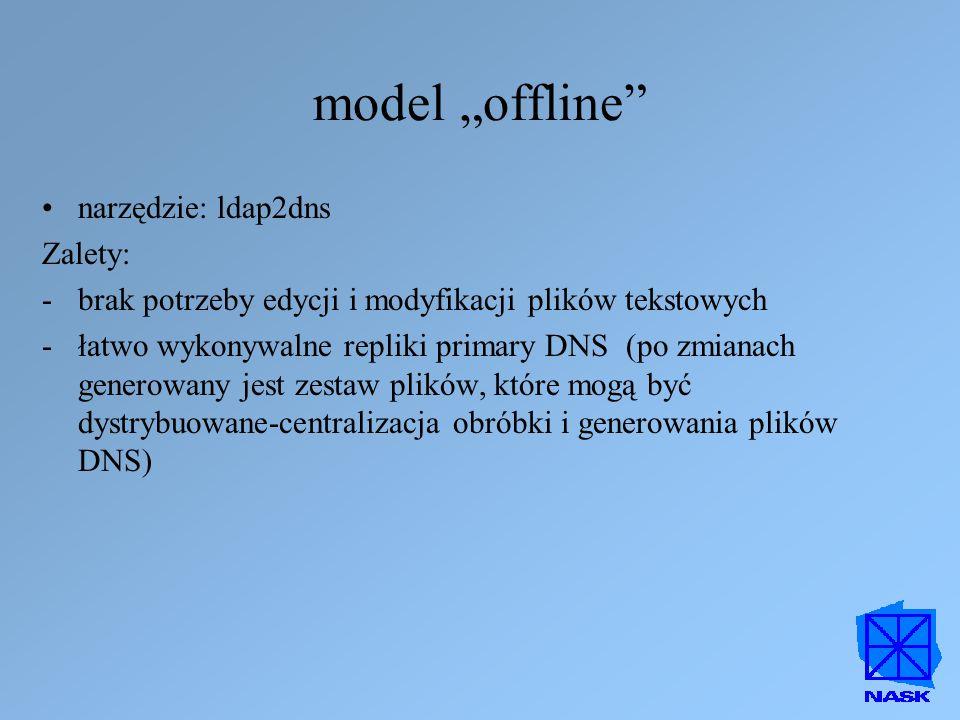 """model """"offline narzędzie: ldap2dns Zalety:"""
