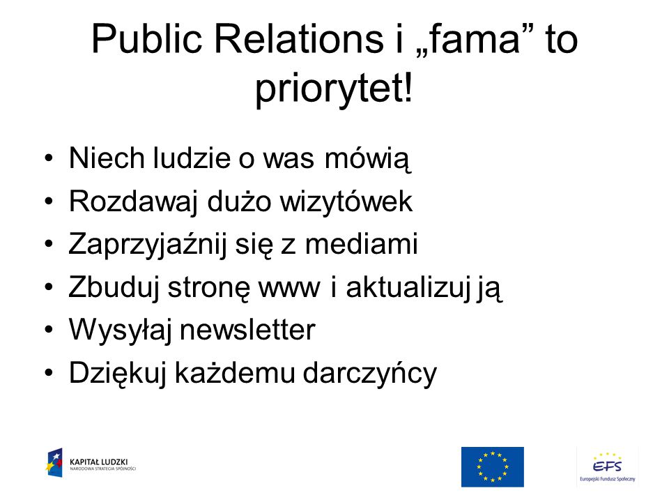"Public Relations i ""fama to priorytet!"