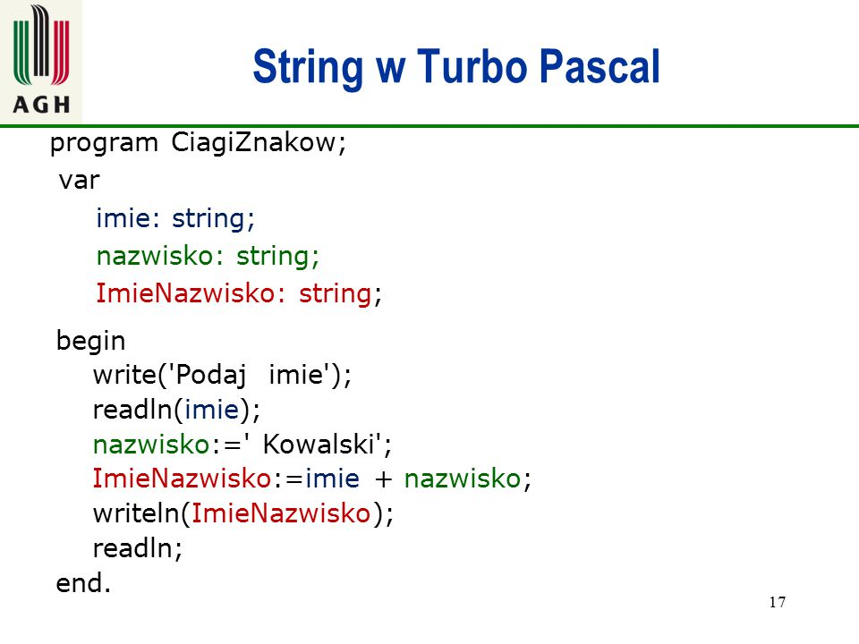 String w Turbo Pascal program CiagiZnakow; var imie: string;