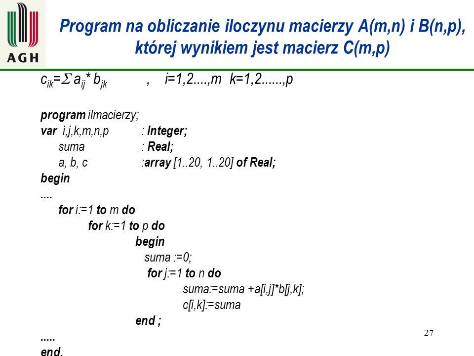 Program na obliczanie iloczynu macierzy A(m,n) i B(n,p), której wynikiem jest macierz C(m,p)