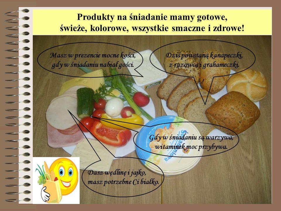 Produkty na śniadanie mamy gotowe, świeże, kolorowe, wszystkie smaczne i zdrowe!