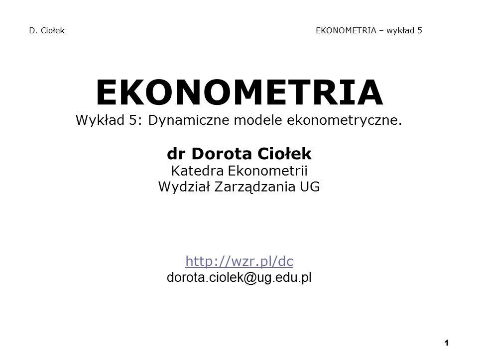 D. Ciołek EKONOMETRIA – wykład 5