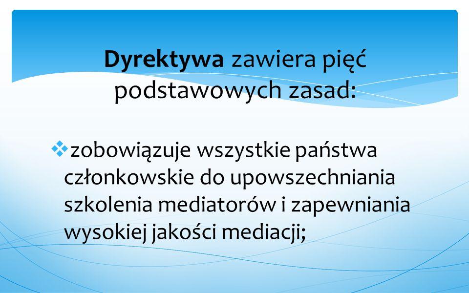Dyrektywa zawiera pięć podstawowych zasad: