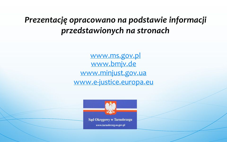 www.bmjv.de www.minjust.gov.ua www.e-justice.europa.eu