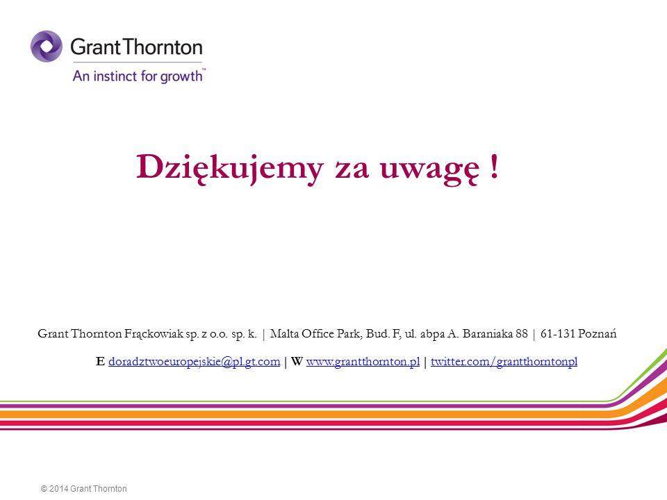 Dziękujemy za uwagę ! Grant Thornton Frąckowiak sp. z o.o. sp. k. | Malta Office Park, Bud. F, ul. abpa A. Baraniaka 88 | 61-131 Poznań.