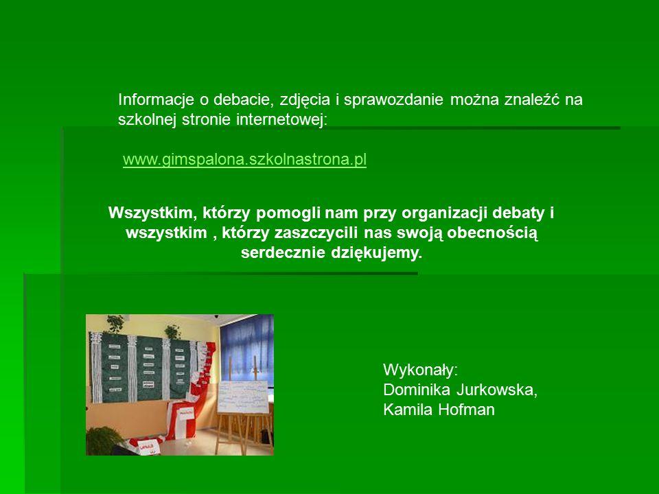 Informacje o debacie, zdjęcia i sprawozdanie można znaleźć na szkolnej stronie internetowej: