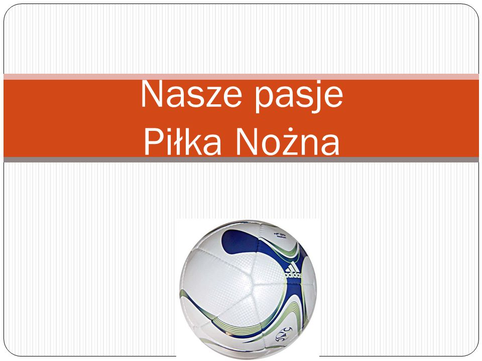 Nasze pasje Piłka Nożna