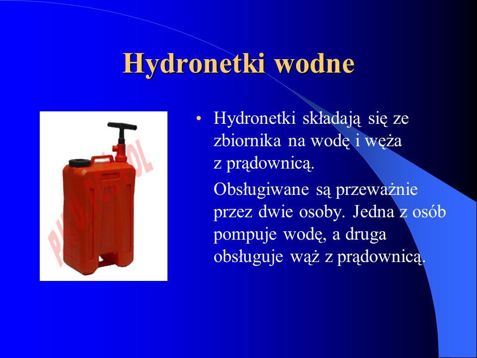 Hydronetki wodne Hydronetki składają się ze zbiornika na wodę i węża z prądownicą.