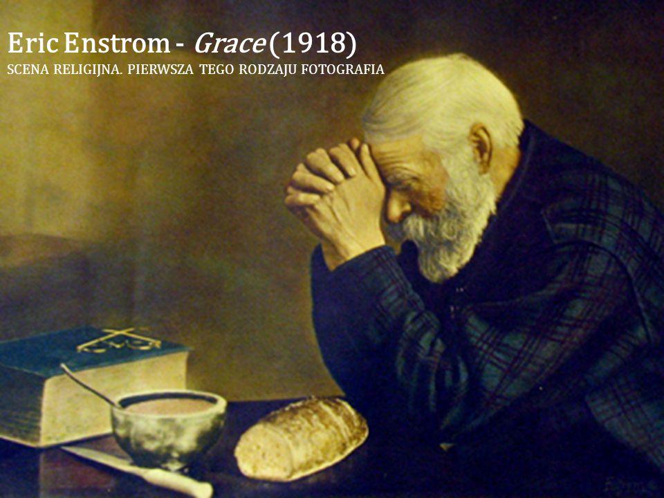 Eric Enstrom - Grace (1918) SCENA RELIGIJNA. PIERWSZA TEGO RODZAJU FOTOGRAFIA
