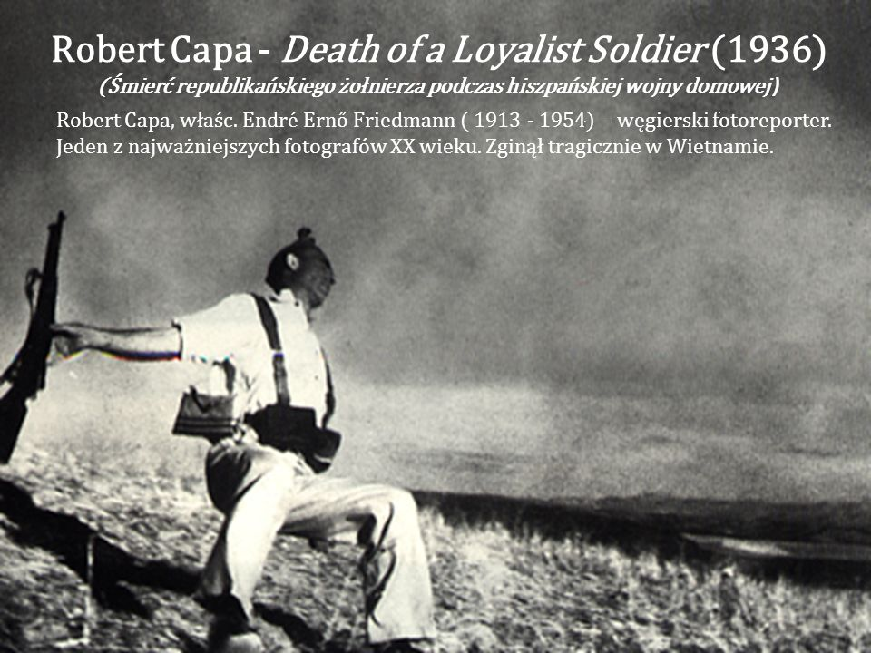 Robert Capa - Death of a Loyalist Soldier (1936)