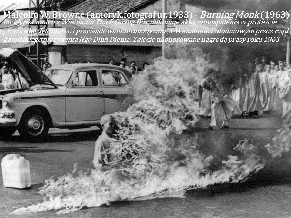 Malcolm W. Browne (ameryk.fotograf ur.1933) - Burning Monk (1963)