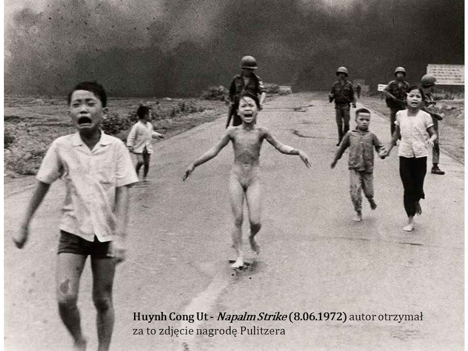 Huynh Cong Ut - Napalm Strike (8.06.1972) autor otrzymał