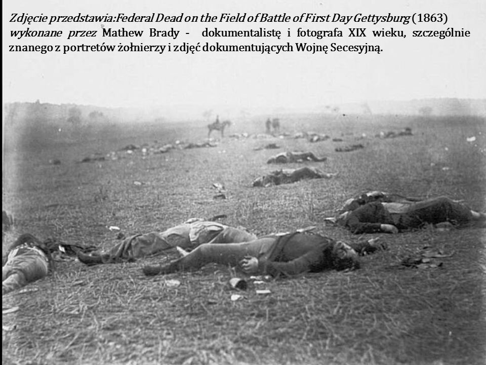 Zdjęcie przedstawia:Federal Dead on the Field of Battle of First Day Gettysburg (1863)