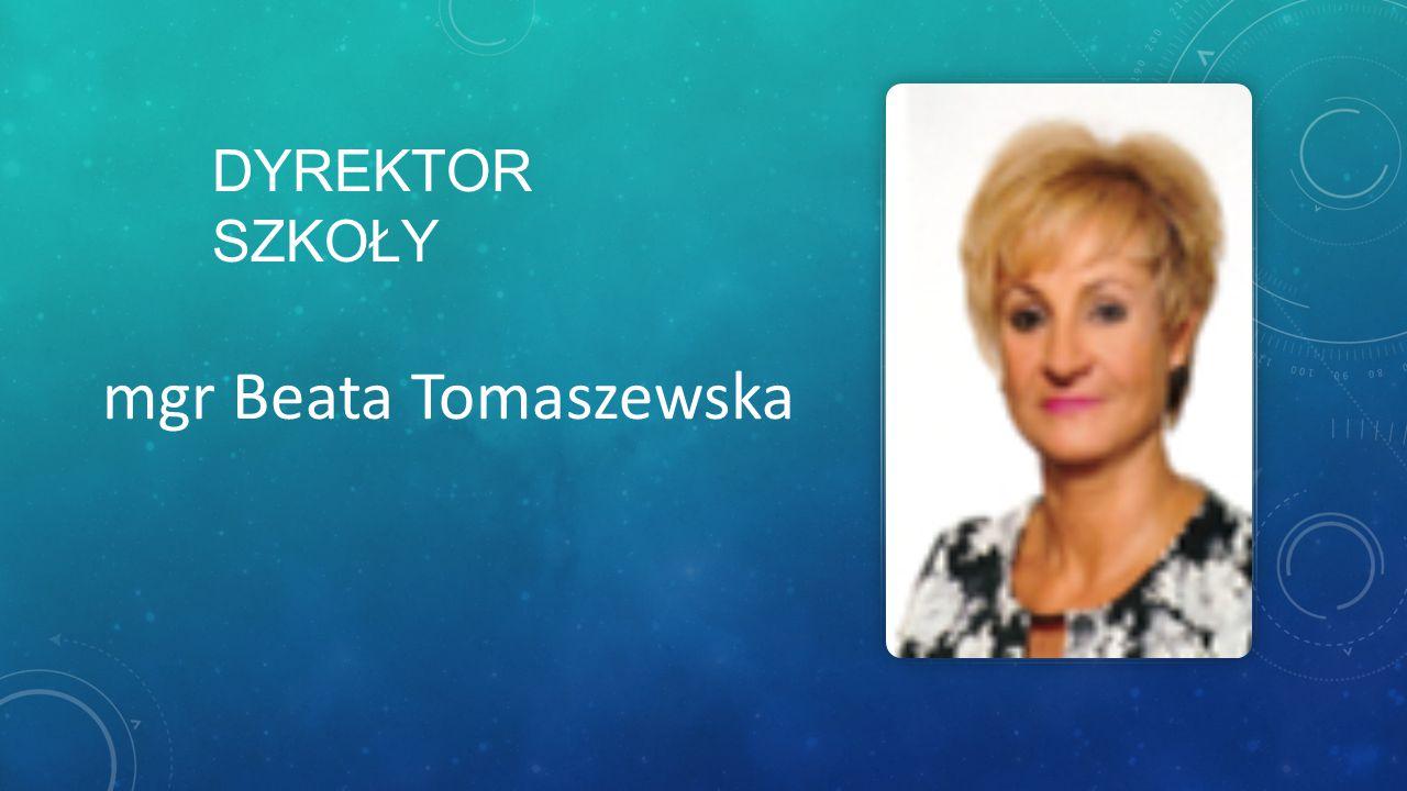 dyrektor szkoły mgr Beata Tomaszewska