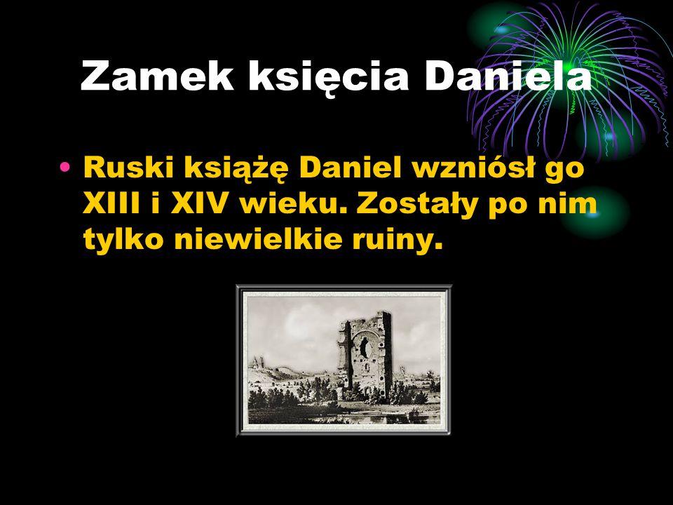 Zamek księcia Daniela Ruski książę Daniel wzniósł go XIII i XIV wieku.